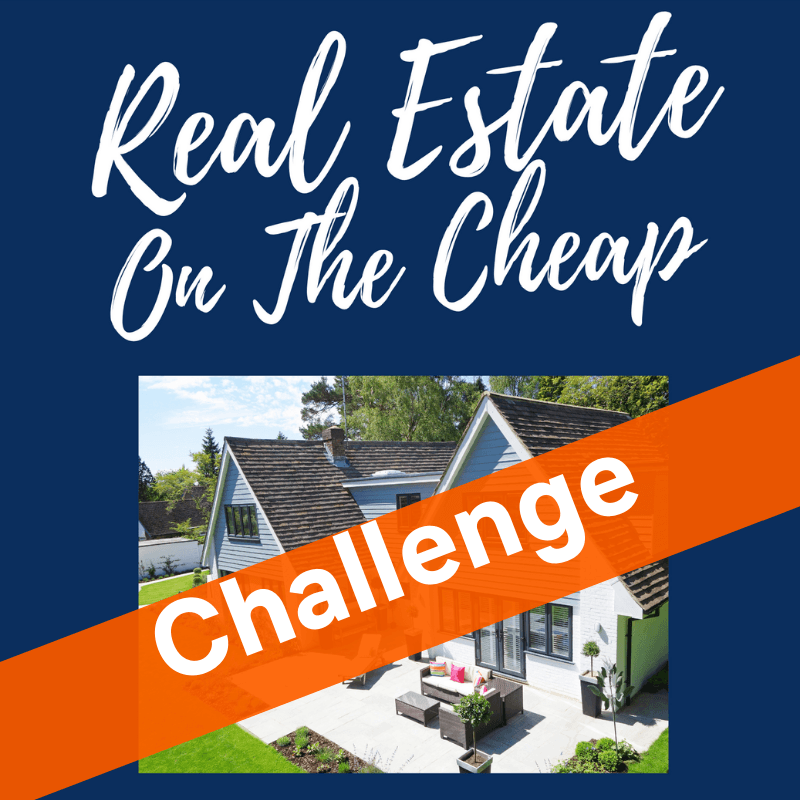 Real Estate On The Cheap Challenge